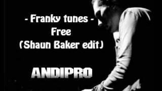 Franky tunes - Free (Shaun Baker edit)
