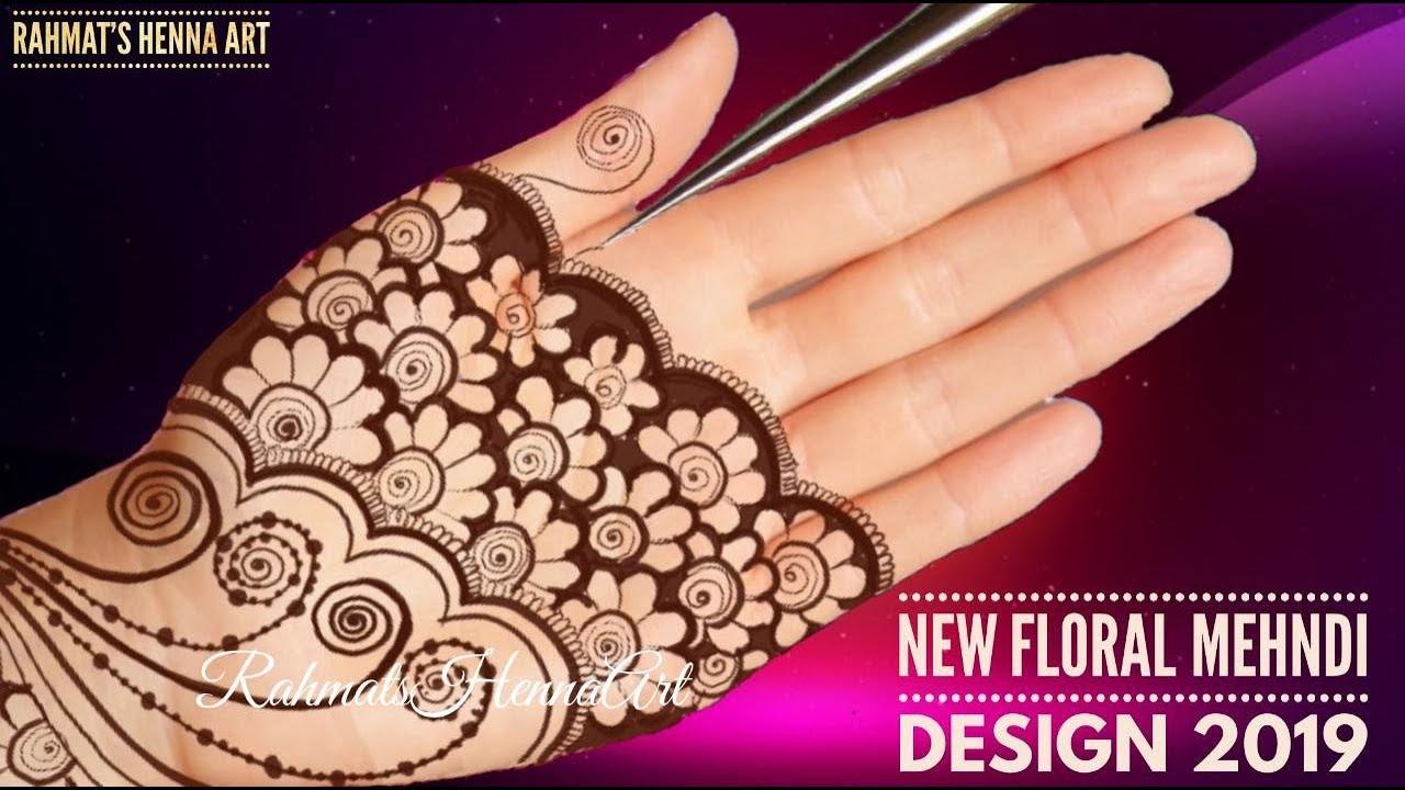 New Floral Mehndi Designs 2019 Latest Mehndi Design 2019 Youtube