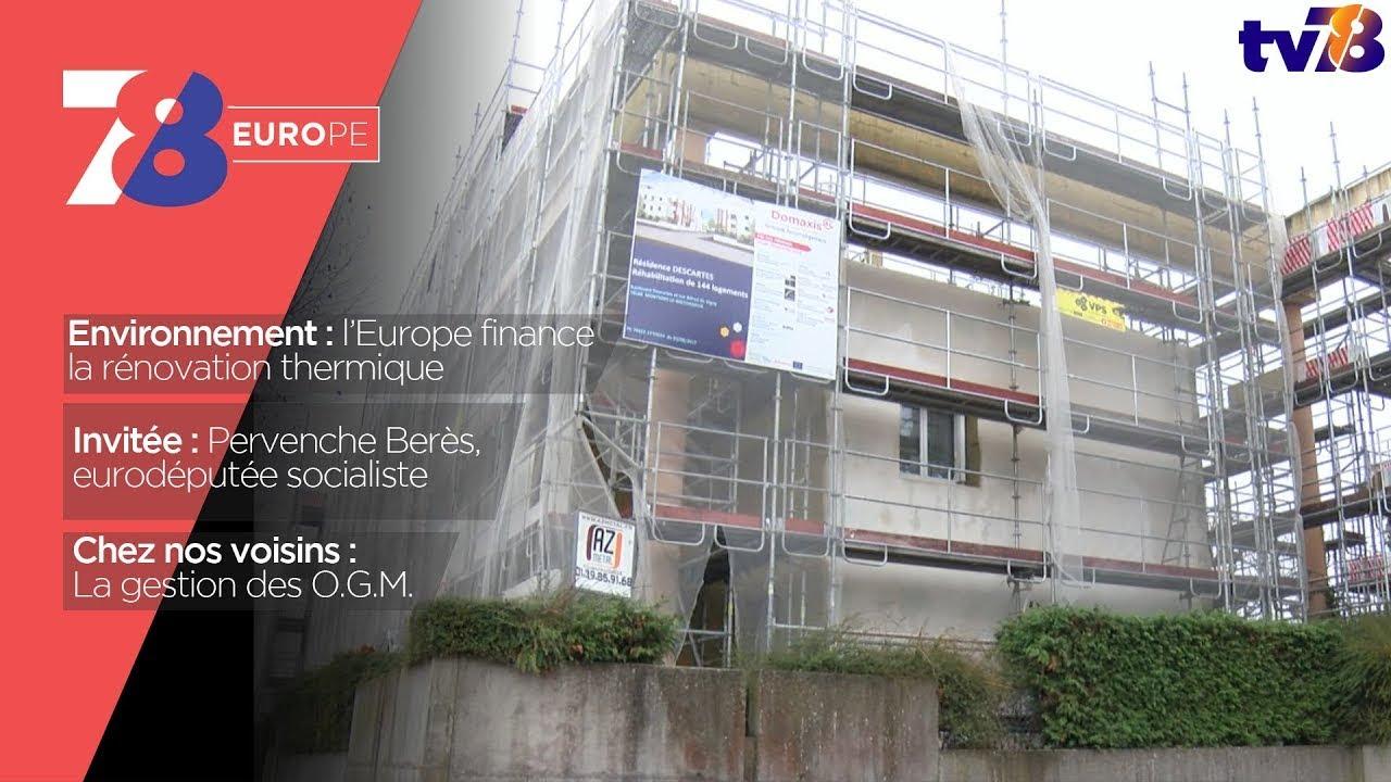 7/8 Europe. Rénovation thermique financée l'U.E., O.G.M., et rencontre avec Pervenche Berès (PS)