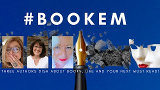 #BOOKEM | Three authors dishing on books, life and your next must read.