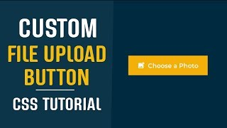 custom File Upload Button CSS  Styling File Inputs CSS  CSS Tutorials