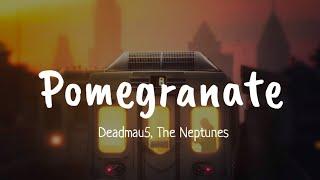 Deadmau5, The Neptunes - Pomegranate (Lyrics)