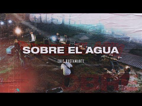 Sobre El Agua - Eric Bustamante