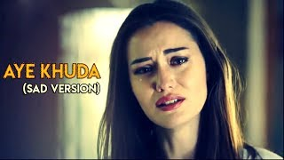 Aye Khuda Tu Ne Muhabbat Yeh Banai Kyun Hai Best Sad Song ever Bollywood sad song | Heart Touching