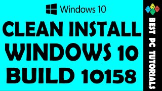 Windows 10 Build 10158-Clean Install