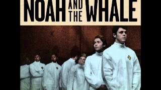 Watch Noah  The Whale Heart Of Nowhere Ft Anna Calvi video