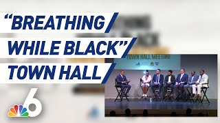 Complete 'Breathing While Black' Town Hall | NBC 6