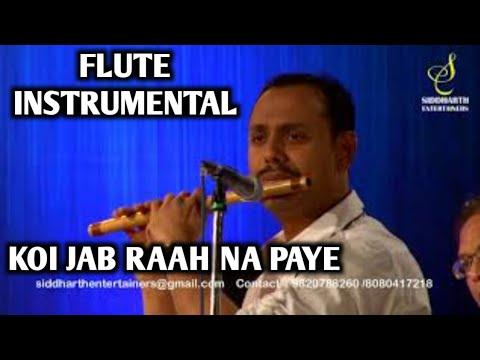 BREATHLESS FLUTE INSTRUMENTAL   KOI JAB RAAH  NA PAYE   MOHIT SHASTRY   SIDDHARTH ENTERTAINERS