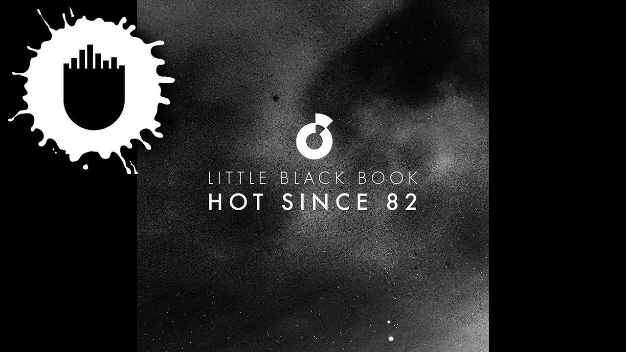 Hot Since 82 Little Black Book слушать онлайн без