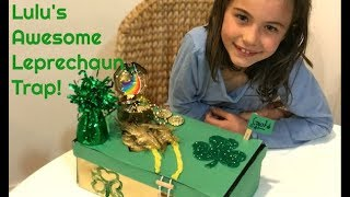 Lulu's Awesome Leprechaun Trap!