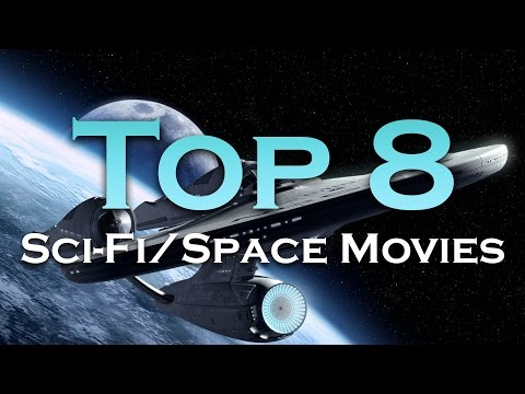 Top 8 best Sci-Fi/Space Movies (spaceships, planets, laser, speed of light, relativity, vacuum)