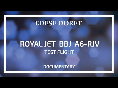 Royal Jet: Test Flight: Boeing BBJ A6-RJV designed by Edese Doret
