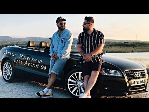Artur Petrosyan ft. Ararat 94 - LA VIDA (2019)
