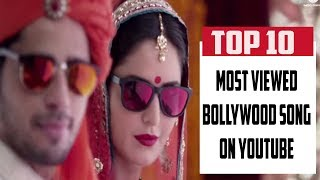 Top 10 - Most Viewed Bollywood Songs on youtube (As on 28 July 2017)