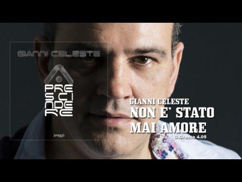 Gianni Celeste - Non E' Stato Mai Amore