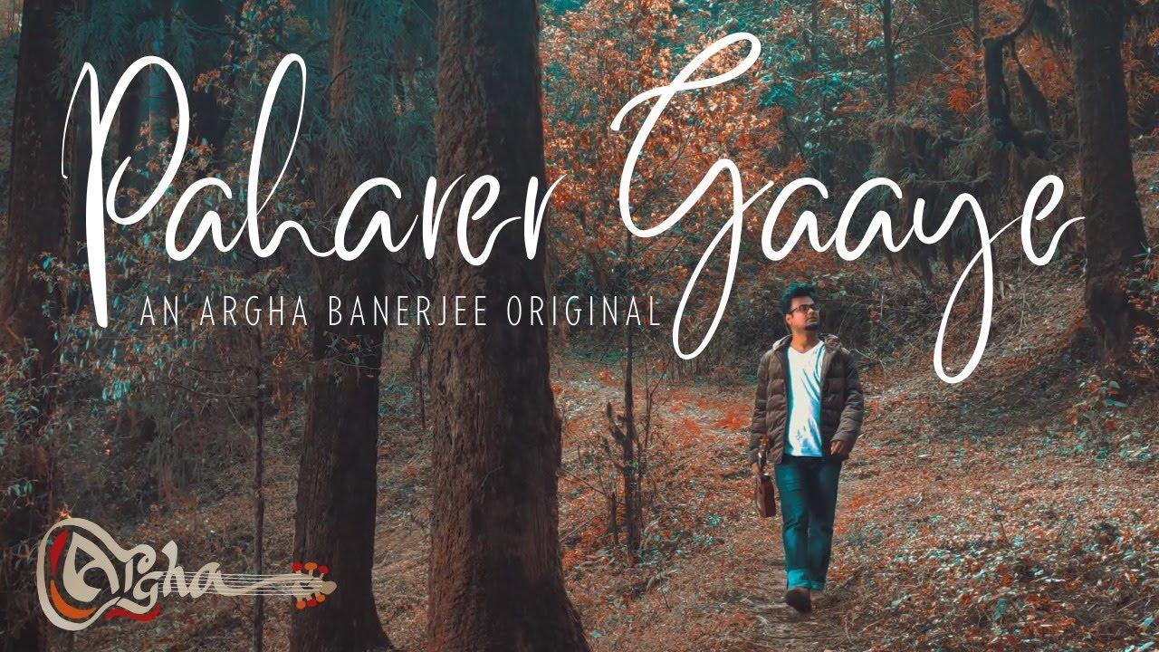 Download Paharer Gaaye (পাহাড়ের গায়ে) | Song of the Mountains | Argha | Nilabja