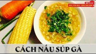 Cách nấu súp gà nấm hương thơm ngon - bổ dưỡng ngay tại nhà