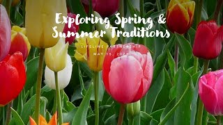 Exploring Spring & Summer Traditions
