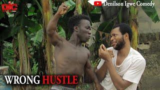 Wrong Hustle - Denilson Igwe Comedy