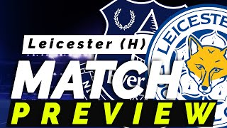 Everton V  Leicester City | Match Preview