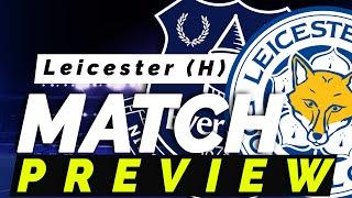 Everton V Leicester City   Match Preview
