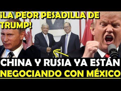 ¡LA PEOR PESADILLA DE TRUMP! CHINA Y RUSIA YA NEGOCIAN CON MEXICO - ESTADISTICA POLITICA