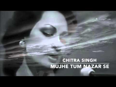 Chitra Singh - Mujhe Tum Nazar Se - Digitally Restored