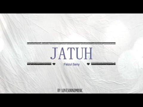 Jatuh - Faizul sany OST AKU BUKAN BIMBO ( Lirik Lagu )