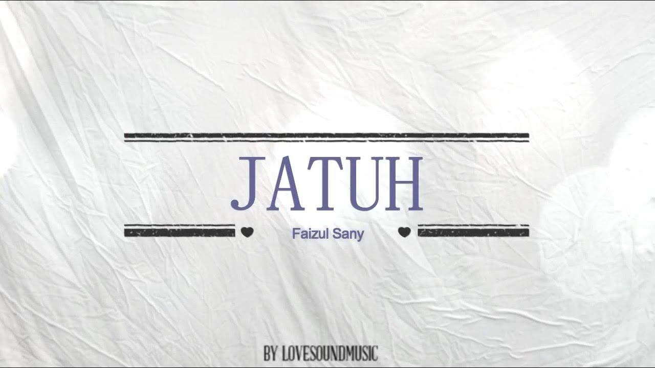 Download Jatuh - Faizul sany OST AKU BUKAN BIMBO ( Lirik Lagu )