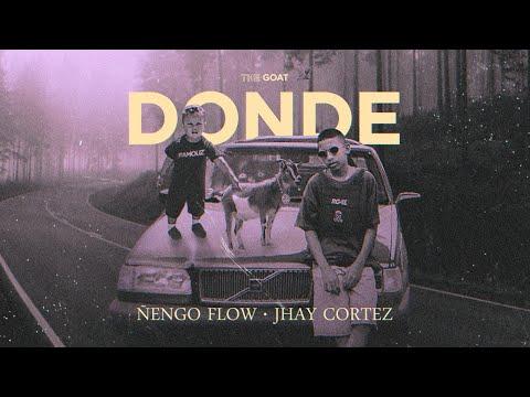 Dónde - Ñengo Flow ft. Jhay Cortez