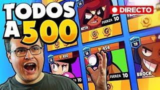 SUBIDA DE LA MITAD DE MIS BRAWLERS A 500 COPAS EN DIRECTO!! ¡¡Y DESPUES SHAKES AND FIDGET!!