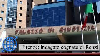 Indagato il cognato di Renzi con l'accusa di riciclaggio