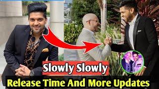 Guru Randhawa Slowly Slowly Big Updates   Date And Time And More News   Slowly Slowly Guru Randhawa