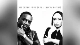Akon - Make Me Feel (feat. Nicki Minaj)