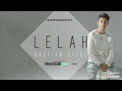 Bastian Steel - Lelah  (Lyrics)