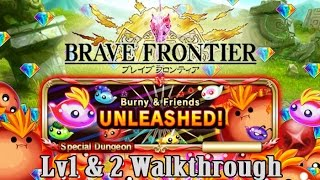 Brave Frontier - Burny & Friends Unleashed Lv1 & 2