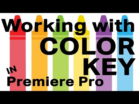 Working With Color Key In Premiere Pro 5.5