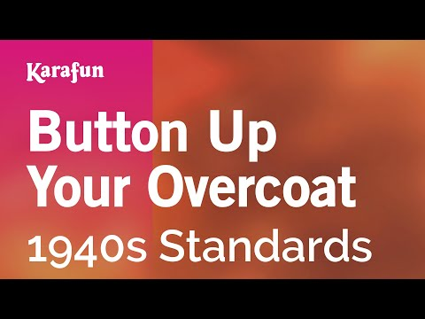 Karaoke Button Up Your Overcoat - 1940s Standards *