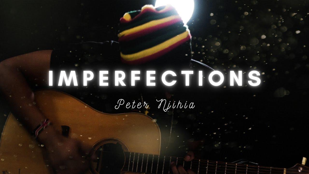 Peter Njihia - Imperfections