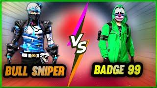 BADGE 99 VS BULL SNIPER  //1 VS 1 CLASH SQUAD #BULLSNIPER #BADGE99