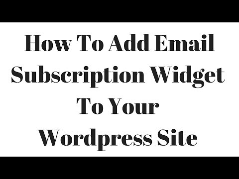 How To Add Email Subscription Widget To Your Wordpress Site 2017