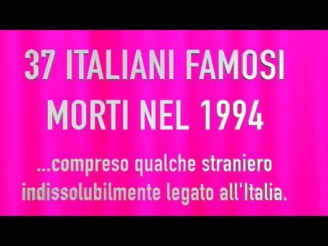 37 ITALIANI FAMOSI MORTI NEL 1994