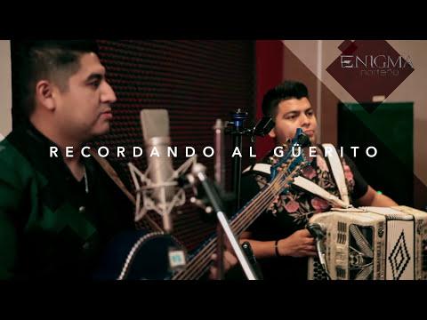 Enigma Norteño - Recordando Al Güerito (En Vivo) 2017 - 2018