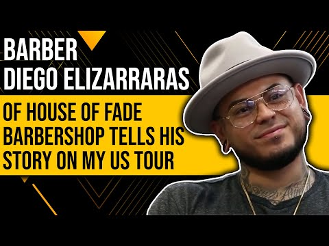 Barber Diego Of House Of Fade Barbershop Tells His Story On My US Tour