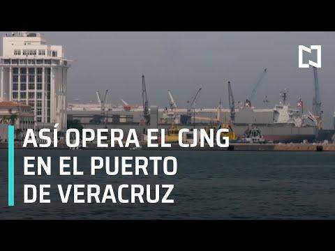Así opera el CJNG en la zona portuaria de Veracruz - En Punto