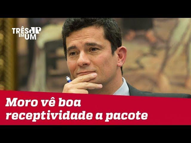 Sergio Moro vê boa receptividade a pacote anticrime