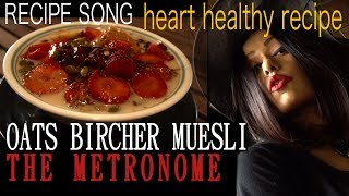 OATS MUESLI RECIPE SONG | Breakfast Recipes | Heart Healthy | Sawan Dutta | The Metronome