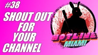 Shout out for your channel #38: Hotline Miami! (PS3 gameplay-commentary)