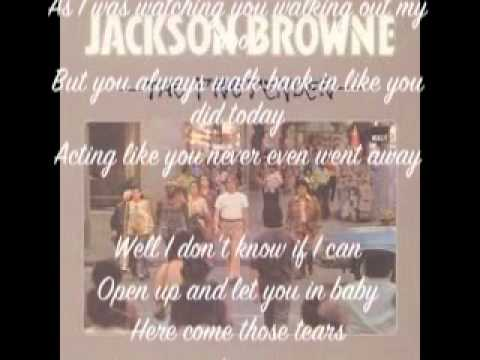 Jackson Browne....Here Comes Those Tears.mov