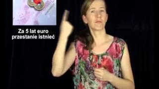 Euro przestanie istnieć, za 5 lat (w języku migowym PJM, ONSI tv)